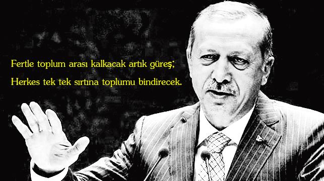Erdoğan: Fertle toplum arası kalkacak artık güreş