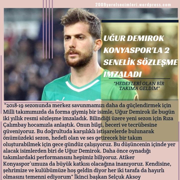 Atiker Konyaspor defans oyuncusu Uğur Demirok ile 2 yıllık resmi sözleşme imzaladı.