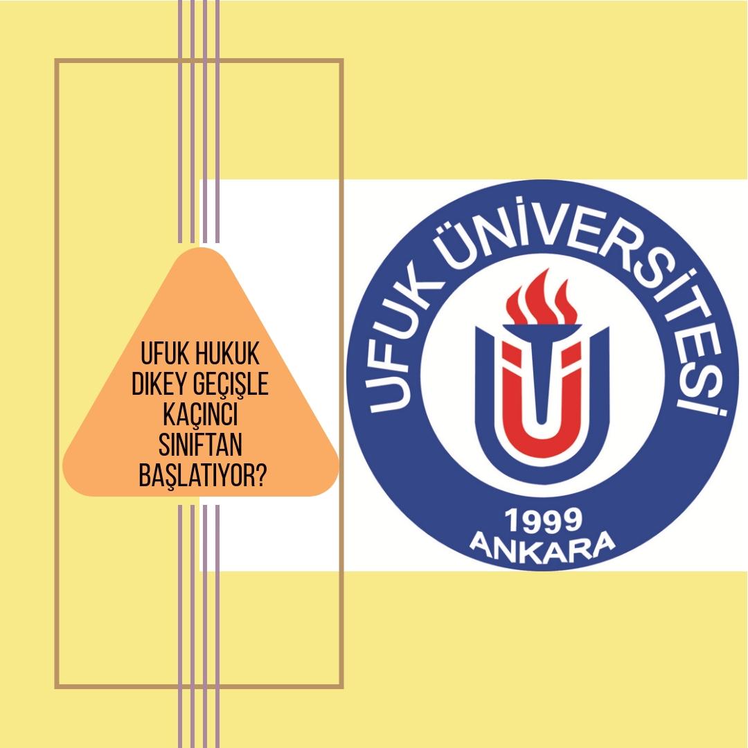 ufuk universitesi hukuk dikey gecis