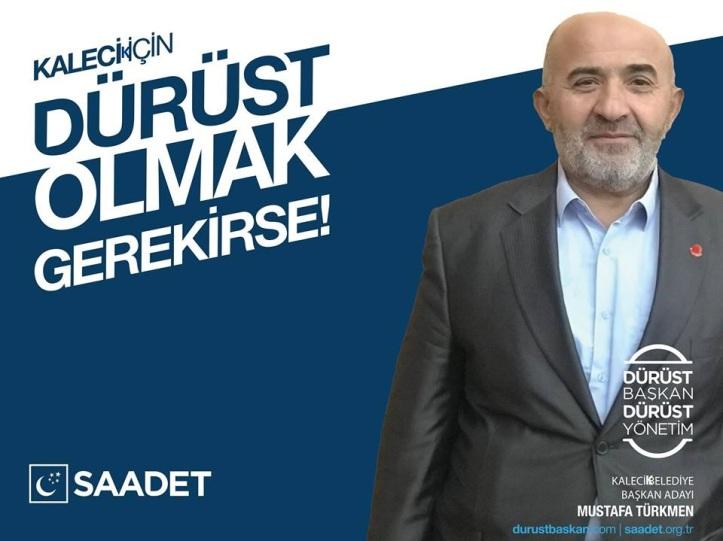 Saadet Partisi Kalecik Belediye Başkan Adayı Mustafa Türkmen
